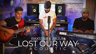 Lost Our Way (Acoustic) | Raxstar | Arjun | Full | VIP Records
