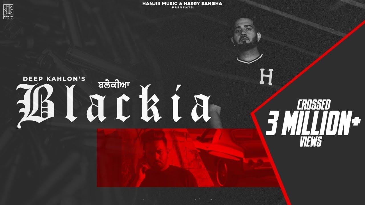 Blackia - Deep Kahlon (Full Song) - New Punjabi Song | Latest Punjabi Song 2021 | Hanjiii Music
