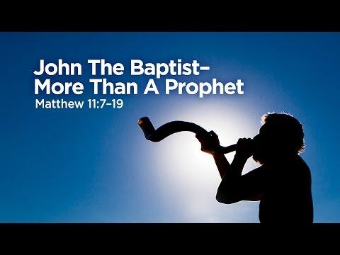 """""""John The Baptist-More Than A Prophet   Pastor Steve Gaines"""