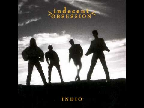 INDECENT OBSESSION Rebel With A Cause