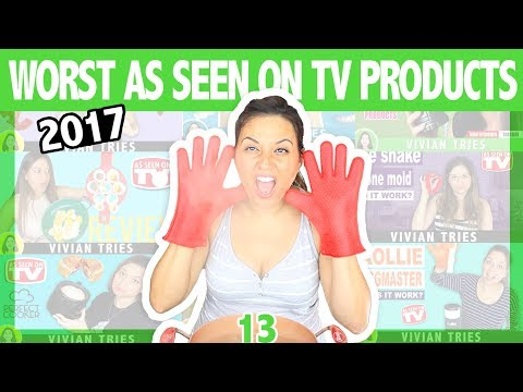 13 WORST AS SEEN ON TV PRODUCTS | 2017 YEAR IN REVIEW