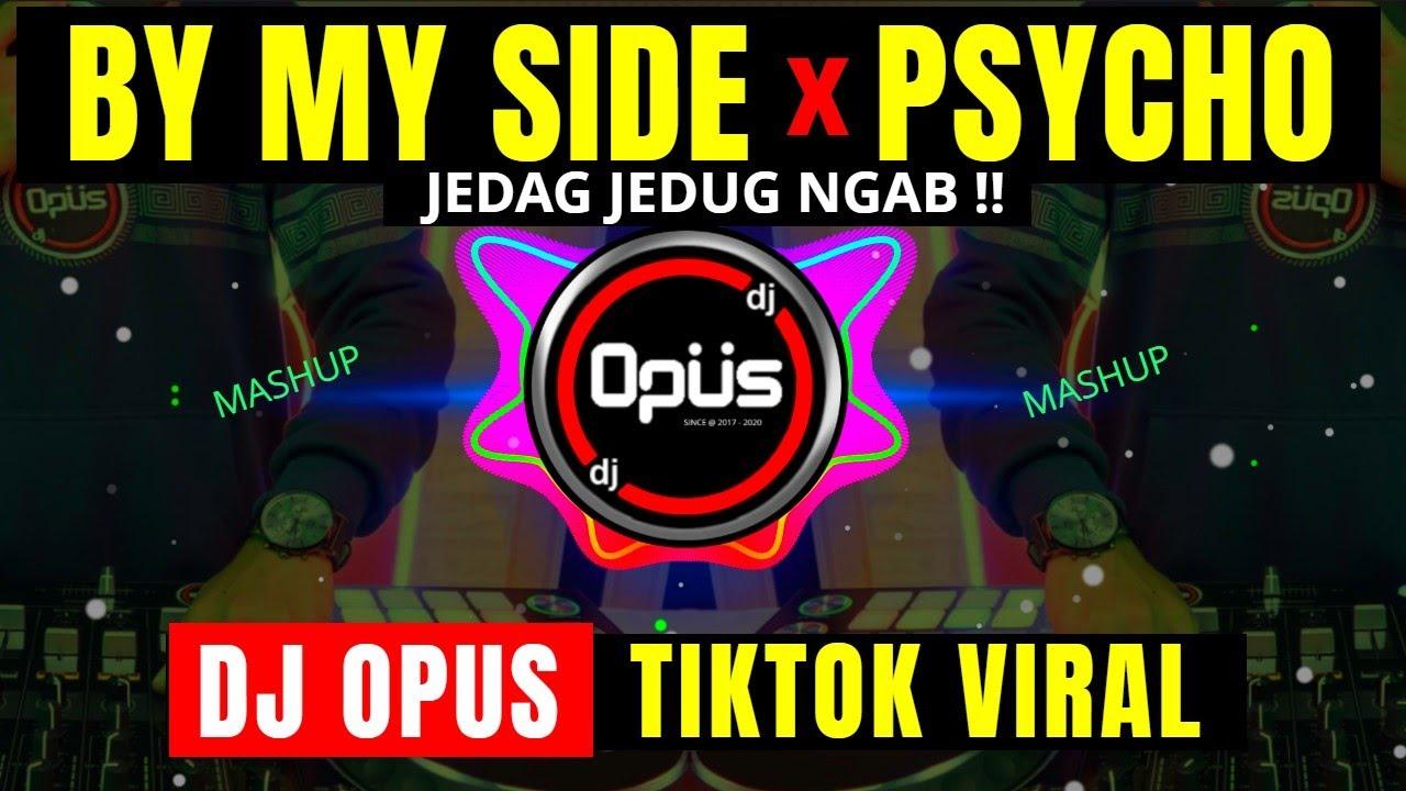 DJ BY MY SIDE x PSYCHO REMIX TIK TOK VIRAL 2021