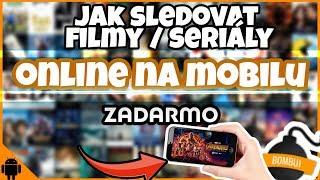 Jak sledovat ONLINE filmy a Seriály na MOBILU nebo tabletu | ZADARMO | cz/sk tutorial | BOMBUJ.EU