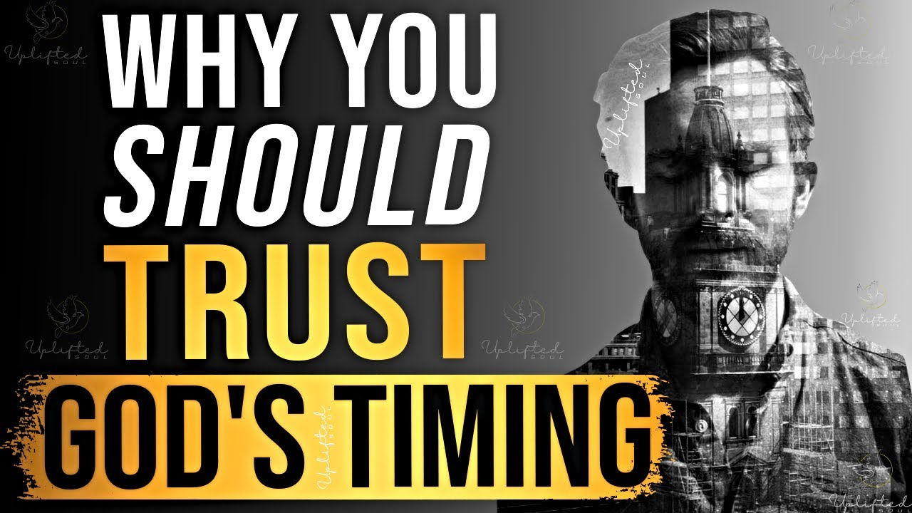 Download Always Trust In God's Timing ᴴᴰ
