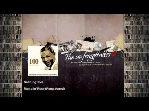 Nat King Cole - Ramblin' Rose - Remastered