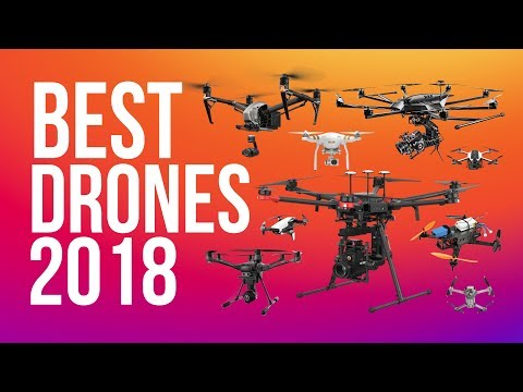 BEST DRONES 2018 | TOP DRONE WITH CAMERAS TO BUY IN 2018