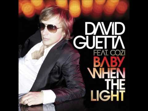 David Guetta feat. Cozi - Baby When The Light