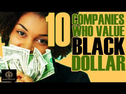 Black Excellist:  The Black Dollar Index - Companies Who Value our Black Dollars