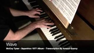 Wave (Jobim) By McCoy Tyner - Supertrios 1977 Album - Transcript by Arnaud Quercy