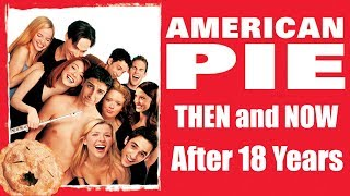 American Pie Movie Cast THEN and NOW - American Pie after 18 years