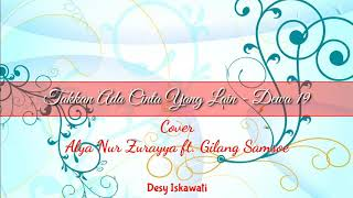 Takkan Ada Cinta Yang Lain - Dewa 19 | Cover by Alya Nur Zurayya ft. Gilang Samsoe