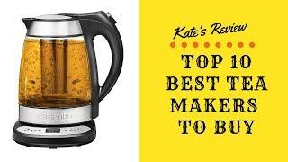 Top 10 Best Tea Makers To Buy in 2019