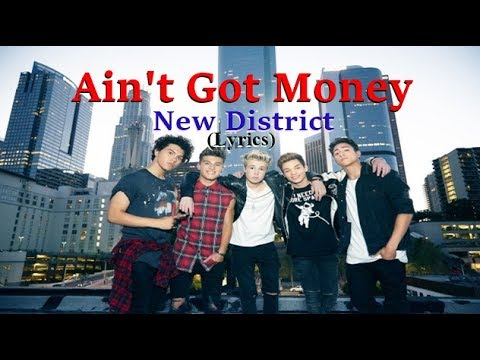 New District: Ain't Got Money (Lyrics)