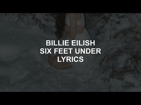 six feet under // billie eilish lyrics