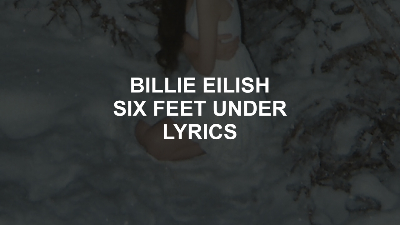 six feet under \/\/ billie eilish lyrics  YouTube