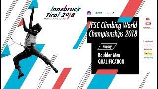 IFSC Climbing World Championships - Innsbruck 2018 - Boulder - Qualification - Men