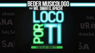 LOCO X TI   - BEDER MUSICOLOGO & MR OMAR EL APACHE -