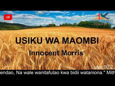 Download Usiku wa Maombi 26/6/2020 by Innocent Morris