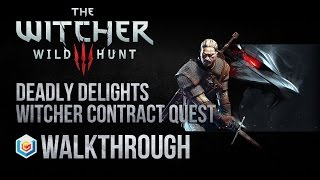 The Witcher 3 Wild Hunt Walkthrough Deadly Delights Witcher Contract Quest Guide Gameplay/Let