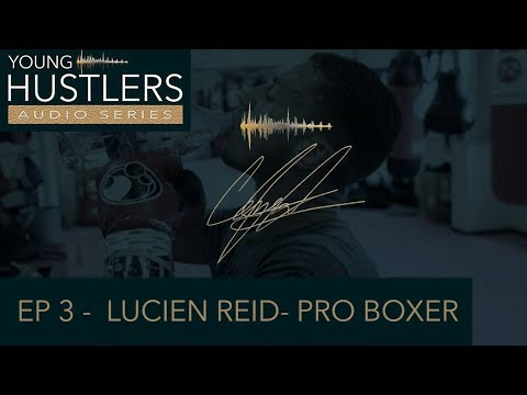 YOUNG HUSTLERS | EP 3 | Lucien Reid, The struggles of being a professional boxer