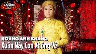 Nhạc Xuân Thúy Nga | Hoàng Anh Khang - Xuân Này Con Không Về