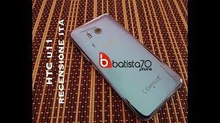 HTC U11 recensione batista70phone