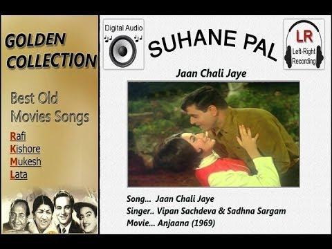 Jaan Chali Jaye - Anjaana - Suhane Pal