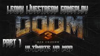 Doom 3 BFG Edition w/Ultimate HD mod - LeonX Livestream Gameplay Part 1!