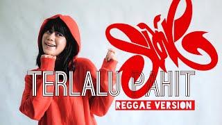 Terlalu Pahit (Slank) Reggae Version||Rara Agha Cover