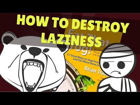 How to Destroy Laziness   Eat that Frog Animation Notes