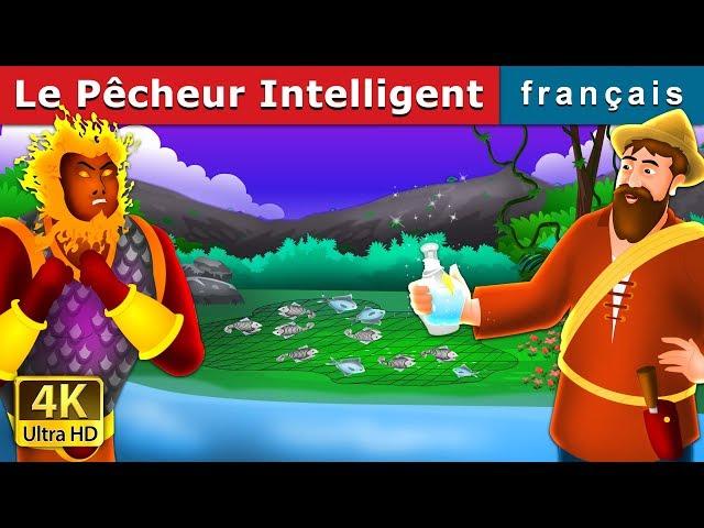 Le Pêcheur Intelligent | Histoire Pour S'endormir | Contes De Fées Français