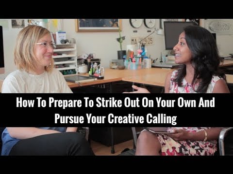 How To Prepare To Strike Out On Your Own And Pursue Your Creative Calling | Poornima Vijayashanker