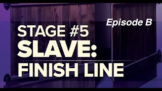 Consecration - Session 8 - Slave: Finish Line (Episode B)
