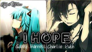 |Nightcore| I Hope - Gabby Barrett Ft. Charlie Puth (Lyrics)
