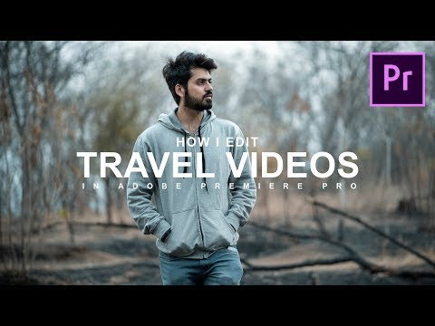 How I edit TRAVEL VIDEOS in Premiere Pro