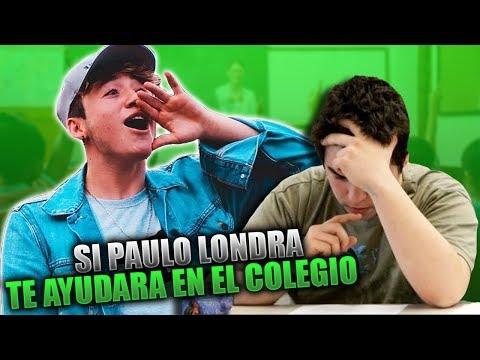 SI PAULO LONDRA TE AYUDARA EN EL COLEGIO