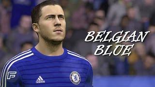 """Eden Hazard """"Belgian Blue"""" (FIFA 15 Tribute)"""