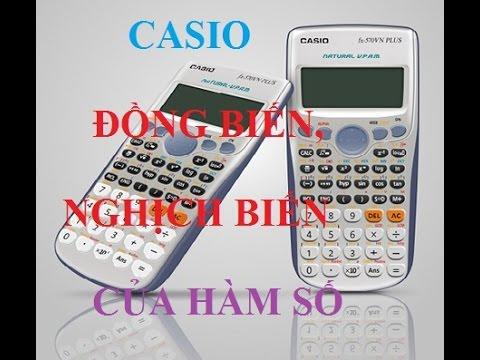 Sử dụng máy tính CASIO giải bài toán ĐỒNG BIẾN, NGHỊCH BIẾN của hàm số