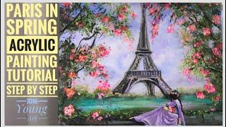 Painting Tutorial Eiffel Tower Paris In Spring