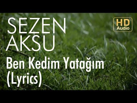 Sezen Aksu - Ben Kedim Yatağım (Lyrics I Şarkı Sözleri)