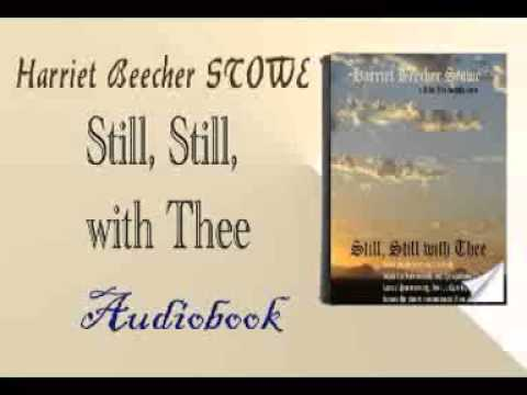 Still, Still, with Thee Audiobook Harriet Beecher STOWE