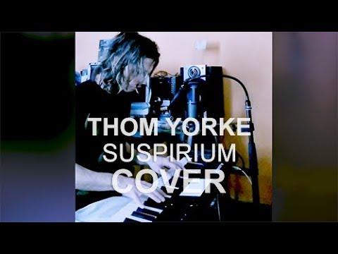 Thom Yorke - Suspirium (Cover)