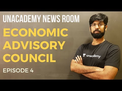 Economic Advisory Council to the Prime Minister | Unacademy News Room | Episode 4