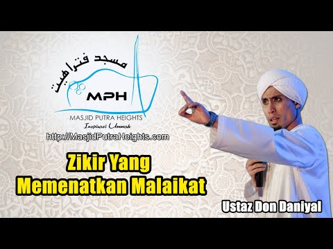 Download Zikir Yang Memenatkan Malaikat - Ustaz Don Daniyal - MPH
