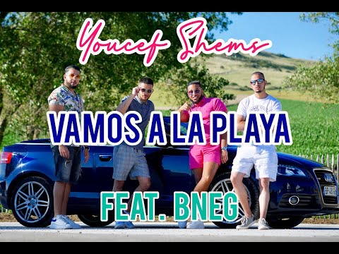 Смотреть клип Youcef Shems Ft. Bneg - Vamos A La Playa