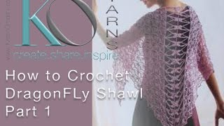 How to Crochet Dragonfly Shawl Part 1 DIY