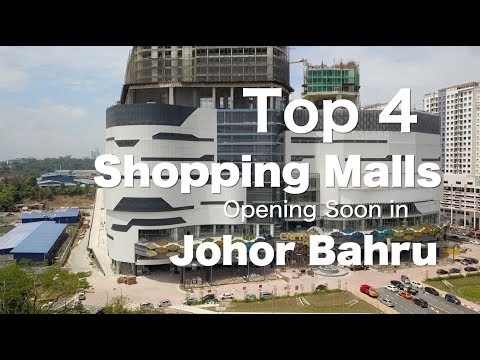 2018 Top 4 Shopping Malls Opening Soon in Johor Bahru - progress update August 2018