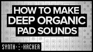 How To Make Deep Organic Pads Like RUFUS / Flume / ODESZA (Serum Tutorial)
