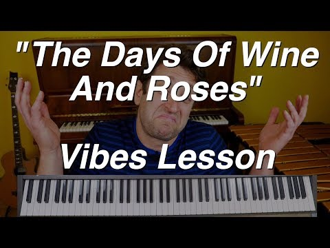 Jazz Vibes Lesson: 'The Days Of Wine And Roses' - Harmony, Scales and Improv