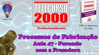Telecurso 2000   Processos de Fabricacao   47 Furando com a fresadora